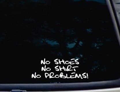 No Shoes No Shirt No Problems Decal