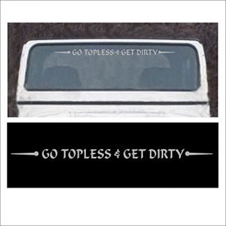 Solar Graphics Go Topless and Get Dirty Windshield Jeep Decal