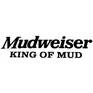 Mudweiser King of Mud Decal