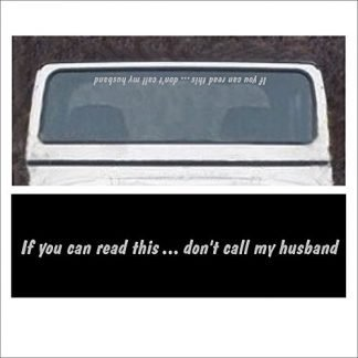 If You Can Read This Don't Call My Husband Windshield Decal