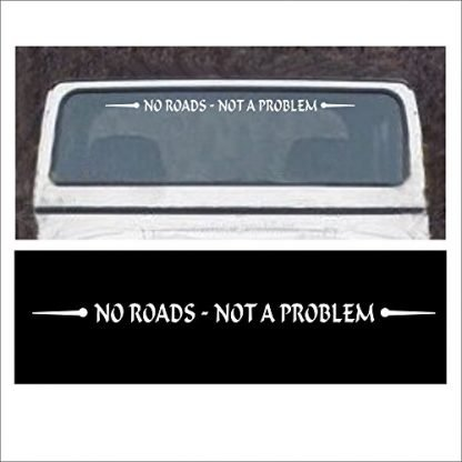 No Roads Not A Problem Windshield Decal